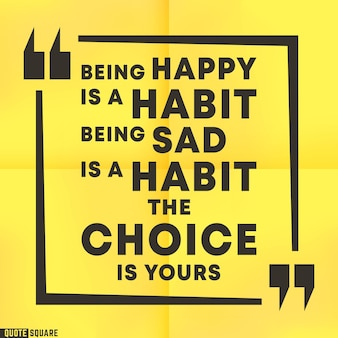 Cytat motywacyjny szablon kwadratowy. pudełko z inspirującymi cytatami z hasłem - być szczęśliwym to nawyk. bycie smutnym to nawyk. wybór nalezy do ciebie. ilustracja wektorowa.