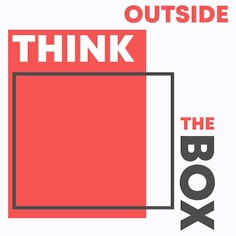 Cytat think outside the box dotyczący typografii t-shirtów, znaczków, nadruków na koszulkach, aplikacji, sloganów modowych, odznak, plakatów, naklejek lub innych produktów poligraficznych. ilustracja wektorowa.
