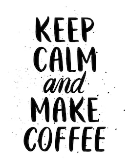 Cytat. uspokój się i zrób kawę. ręcznie rysowane plakat typografii. na kartki okolicznościowe, walentynki, ślub, plakaty, wydruki lub dekoracje do domu.ilustracja wektorowa
