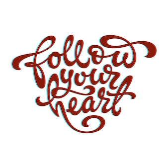 Cytat z follow your heart w kształcie serca na białym tle na białym tle
