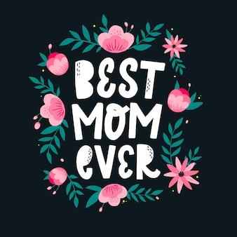 Cytat z napisem best mom ever na dzień matki