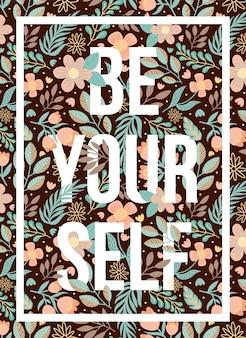 Cytat z plakatu to twój własny wzór kwiatowy