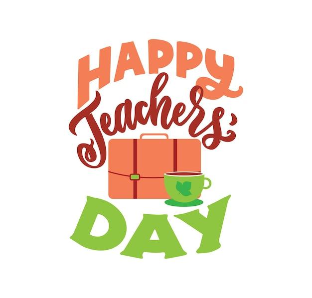Cytat ze szkoły wyrażenie z napisem szczęśliwy dzień nauczyciela z ikoną torby jest dobre dla projektów dnia
