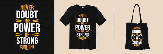 Cytaty motywacyjne. nigdy nie wątp w moc silnego światła słonecznego. projekt koszulki i torby z materiału