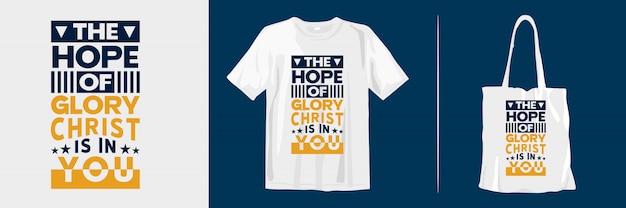Cytaty typograficzne dla projektu koszulki i torby. nadzieja na chwałę chrystus jest w tobie