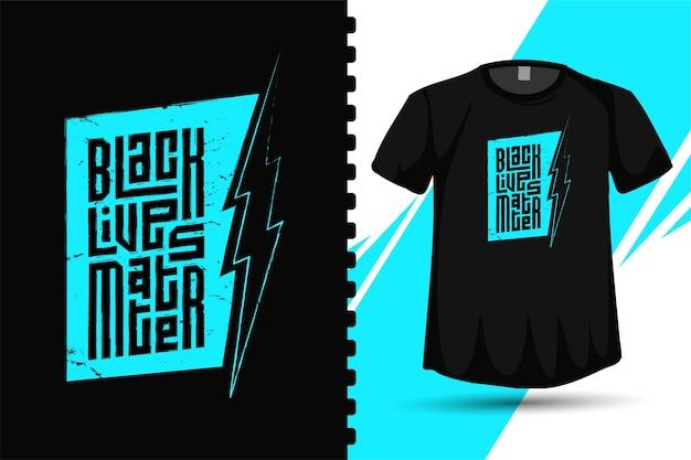 Cytuj black lives matter, modny szablon pionowej typografii do drukowania t-shirt z modą odzieżową, plakatu i towarów
