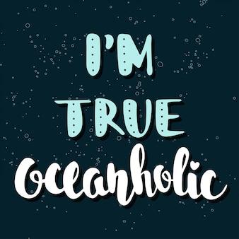 Cytuj jestem prawdziwym oceanholikiem. napis odręczny.