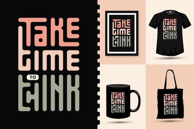 Cytuj poświęć trochę czasu na przemyślenie. modna typografia napis pionowy szablon
