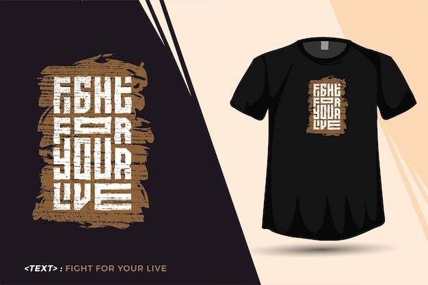 Cytuj t shirt fight for your live modny szablon typografii pionowej