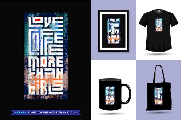Cytuj tshirt miłość do kawy bardziej niż dziewczyny. modny szablon typografii pionowej do drukowania t-shirtów modnej odzieży, torby na ramię, kubka i towarów