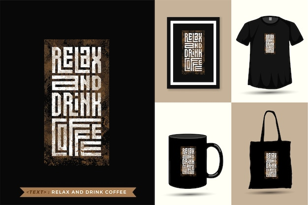Cytuj tshirt relaks i wypij kawę. modny szablon typografii pionowej do drukowania t-shirtów modnej odzieży, torby na ramię, kubka i towarów