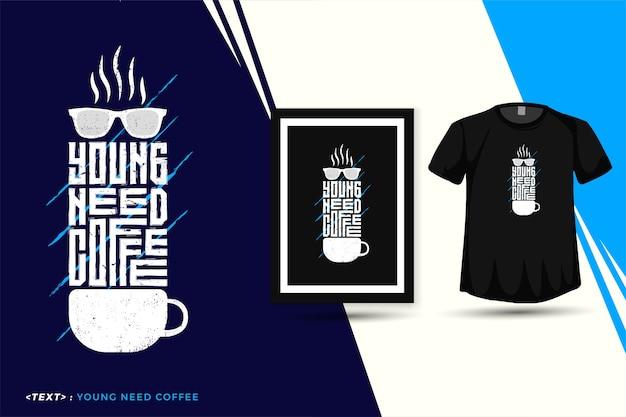 Cytuj young need coffee, modny szablon typografii pionowej