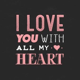 Cytuj, zdanie kocham cię całym sercem. ręcznie rysowane napis na walentynki