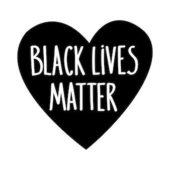 Czarne życie ma znaczenie kształt serca nie dla rasizmu przemoc policyjna powstrzymuje przemoc