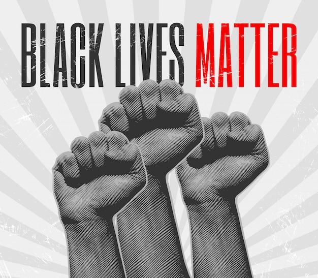 Czarne życie ma znaczenie. podniesiona dłoń z zaciśniętą pięścią. brak plakatu ruchu rasistowskiego. grawerowany styl