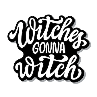 Czarownice będą czarownicą, napis