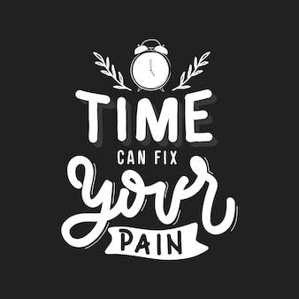 Czas może uleczyć twój ból. cytuj napis typografii. ręcznie rysowane napis