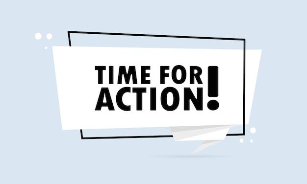Czas na działanie. baner mowy w stylu origami. szablon projektu naklejki z tekstem czasu na działanie. wektor eps 10. na białym tle.