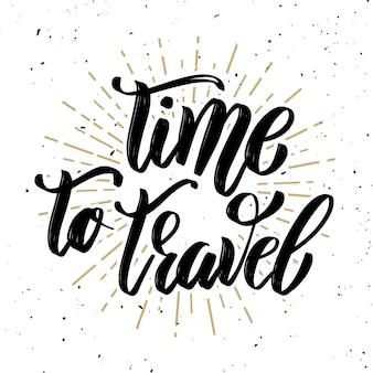 Czas na podróż. ręcznie rysowane motywacja napis cytat. element na plakat, kartkę z życzeniami. ilustracja