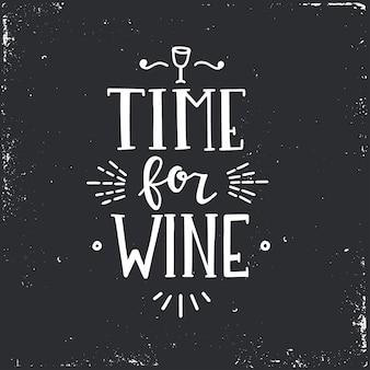 Czas na wino ręcznie rysowane napis.
