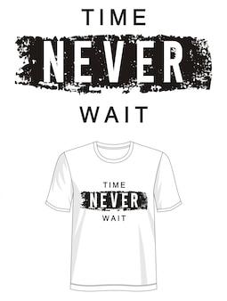 Czas nigdy nie czekaj na typografię na koszulkę z nadrukiem