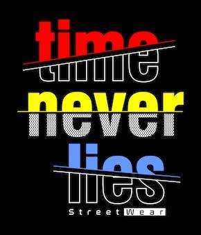 Czas nigdy nie leży typografia do koszulki z nadrukiem