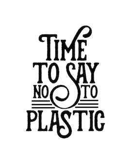 Czas powiedzieć nie plastikowi na ręcznie rysowanym plakacie typograficznym