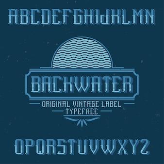 Czcionka etykiety vintage o nazwie backwater. dobry do użycia w dowolnych kreatywnych etykietach.