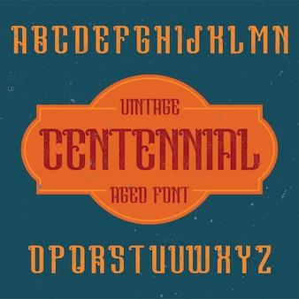 Czcionka etykiety vintage o nazwie centennial. dobry do użycia w dowolnych kreatywnych etykietach.