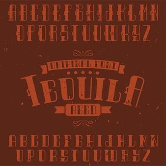 Czcionka etykiety vintage o nazwie tequila. dobry do użycia w dowolnych etykietach napojów alkoholowych w stylu retro.