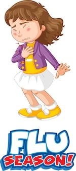 Czcionka grypy sezon z postacią dziewczyny czuje się chora na białym tle