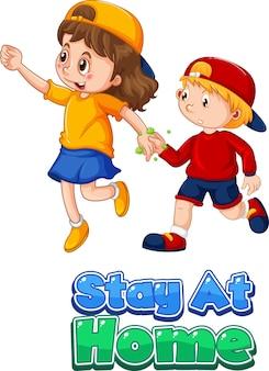 Czcionka stay at home w stylu kreskówki z dwójką dzieci nie zachowuje dystansu społecznego izolowanego na białym tle