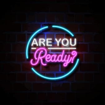 Czy jesteś gotowy ilustracja znak w stylu neon
