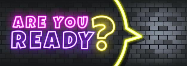 Czy jesteś gotowy neonowy tekst na kamiennym tle. jesteś gotowy. dla biznesu, marketingu i reklamy. wektor na na białym tle. eps 10.