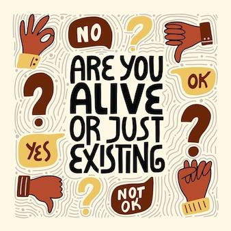 Czy żyjesz, czy tylko istnieje cytat z napisem handdrawn