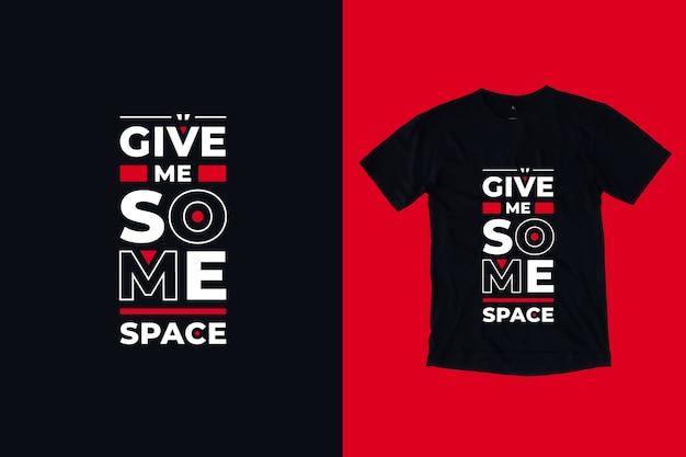Daj mi trochę przestrzeni nowoczesne geometryczne inspirujące cytaty projekt koszulki