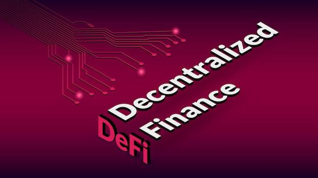 Definiuje zdecentralizowane finanse, tekst izometryczny ze ścieżkami pcb na czerwonym tle. ekosystem aplikacji i usług finansowych opartych na publicznych blockchainach. ilustracja wektorowa.