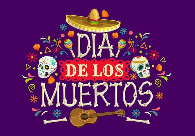 Dia de los muertos meksykański transparent wektor wakacje. święto zmarłych cukrowe czaszki, kapelusz sombrero, gitara i marakasy, kości szkieletu, calavera catrina, kwiaty nagietka i flagi papel picado