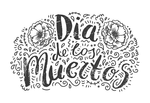Dia de los muertos, plakat dnia zmarłych lub karta z ilustracją napisu w języku hiszpańskim. ręcznie rysowane z kwiatami