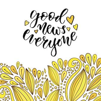 Dobra wiadomość dla wszystkich. inspirujący i motywujący odręczny cytat