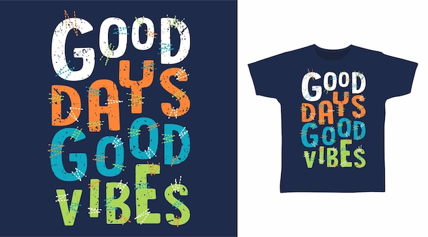 Dobre dni, dobre wibracje, projekt koszulki typografii