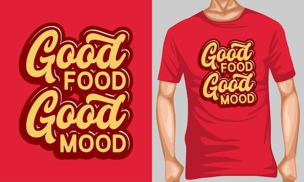 Dobre jedzenie dobry nastrój typografia napis na projekt koszulki