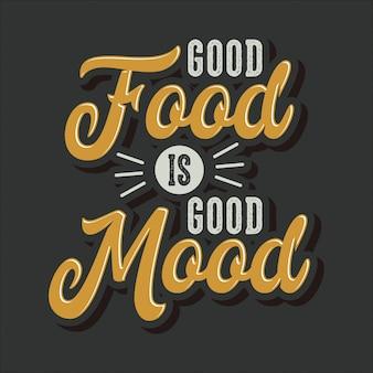 Dobre jedzenie to dobry nastrój napis typografii cytaty