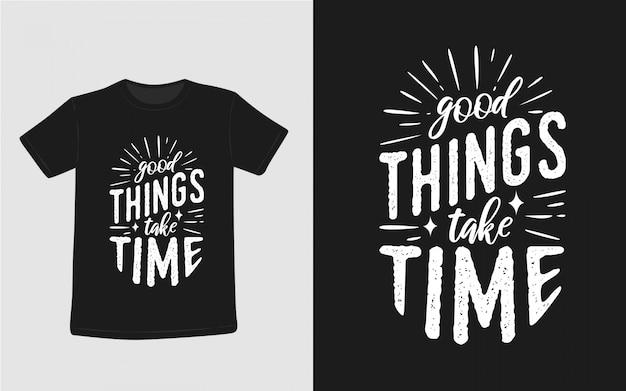 Dobre rzeczy wymagają czasu inspirujące cytaty typografia koszulka