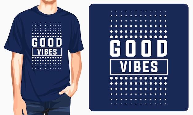 Dobre wibracje typografii projektowej koszulki