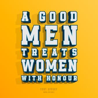 Dobry mężczyzna traktuje kobiety z honorem - efekt tekstowy