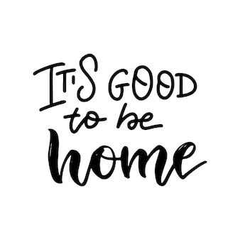 Dobrze być domem - napis.