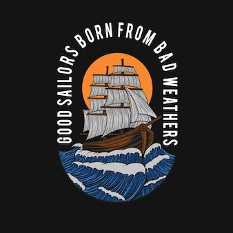 Dobrzy żeglarze zrodzeni ze złej pogody t-shirt design