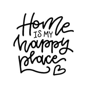 Dom jest moim szczęśliwym miejscem - napis.