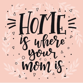 Dom jest tam, gdzie jest twoja mama. ręcznie rysowane plakat typografii. koncepcyjne zwrot odręczny domu i rodziny, ręcznie napisane kaligraficzne projekt. literowanie.